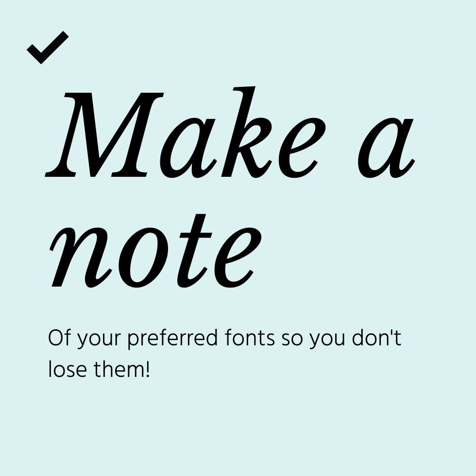 make a note of fonts to use for your brand